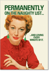 PERMANENTLY  ON THE NAUGHTY LIST...  AND LOVING  EVERY  MINUTE OF IT And I am not alone!! ~Mid-Atlantic Mommy #WhosWithMe