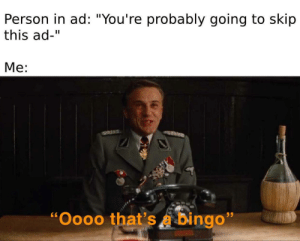 "Saw, youtube.com, and Camera: Person in ad: ""You're probably going to skip  this ad-""  Me:  ""Oooo that's a bingo"" I saw a YouTube ad livestream of a camera in my bathroom"