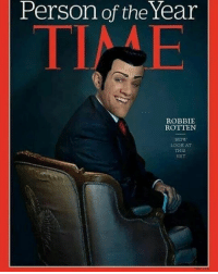 Person of the Year  ROBBIE  ROTTEN  NOW  LOOK AT This is the true person of the year -Daddy robbie robbierotten rotten time timemagazine real donaldtrump trump memes meme lazytown sportacus