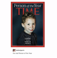 What trends do you want to stay in 2016?: Person of the Year  TIME  GAVIN  MEME OF  AMERICA  dat boigavin  the real Person of the Year What trends do you want to stay in 2016?