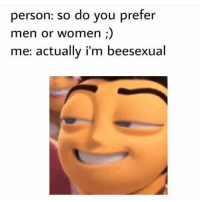 Everyone go like @waldo_memes new post if he gets 65 he will continue posting: person: so do you prefer  men or women  me: actually i'm beesexual Everyone go like @waldo_memes new post if he gets 65 he will continue posting