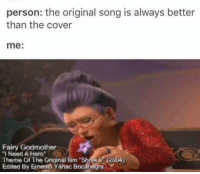 """a hero: person: the original song is always better  than the cover  me  Fairy Godmother  """"I Need A Hero""""  Therme Of The Qriginal film """"Shrek 2004)  Edited By Ernesto Yanac Bocanegra"""
