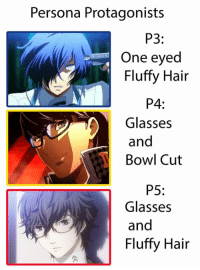 choose you husba- i mean protagonist   i already claimed them all as bbbies <3 <3 <3: Persona Protagonists  P3  One eyed  Fluffy Hair  P4:  NA Glasses  and  Bowl Cut  P5  Glasses  and  Fluffy Hair choose you husba- i mean protagonist   i already claimed them all as bbbies <3 <3 <3