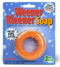 Beats, Toys, and Water: PERSONAL  HYGIENE HAS  NEVER BEEN AS  STIMULATING  Weene  TM  oa  0  Large or small or inbetweener, nothing beats a Cleaner Weener  ONE SIZE  FITS  MOST MEN!  BIG  MOUTH  CAUTION  If the Weener Kleener ever becomes stuck  soak area with COLD water  Toys