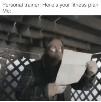 Be Like, Meme, and Memes: Personal trainer: Here's your fitness plan  Me: Twitter: BLB247 Snapchat : BELIKEBRO.COM belikebro sarcasm meme Follow @be.like.bro