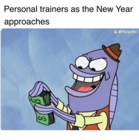 Go cuff a trainer. They about to have a good cash flow: Personal trainers as the New Year  approaches  Ie. @thegainz Go cuff a trainer. They about to have a good cash flow
