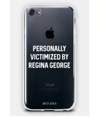 I'm sorry that people are so jealous of us. But we can't help it that this phone case is so popular. All new phone cases ✌🏼link in bio @shopbetches: PERSONALLY  VICTIMIZED BY  REGINA GEORGE  iPhone  BETCHES I'm sorry that people are so jealous of us. But we can't help it that this phone case is so popular. All new phone cases ✌🏼link in bio @shopbetches