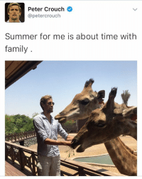 Family, Memes, and Troll: Peter Crouch  @petercrouch  Summer for me is about time with  family Peter Crouch with the very rare self troll on Twitter 😂👍🏽 Crouch Giraffe Family Troll SelfTroll