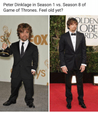 Game of Thrones, Game, and Peter Dinklage: Peter Dinklage in Season 1 vs. Season 8 of  Game of Thrones. Feel old yet?  LDEN  OBF meirl