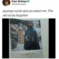 "Memes, Peter Dinklage, and Via: Peter Dinklage  @PeterDinklage  shortest month and you select me. This  will not be forgotten  FEBRUARY <p>A Lannister always pays his debts&hellip; via /r/memes <a href=""https://ift.tt/2tVmZ52"">https://ift.tt/2tVmZ52</a></p>"