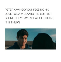 Crying, Love, and Heart: PETER KAVINSKY CONFESSING HIS  LOVE TO LARA JEAN IS THE SOFTEST  SCENE, THEY HAVE MY WHOLE HEART,  IT IS THEIRS i'm still crying