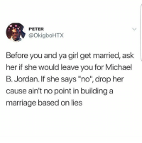 """Still on the Wakanda chronicles 😂😂😂 . . KraksTV Funny humor bants BlackPanther wakandaforever: PETER  @OkigboHTX  Before you and ya girl get married, ask  her if she would leave you for Michael  B. Jordan. If she says """"no"""", drop her  cause ain't no point in building a  marriage based on lies Still on the Wakanda chronicles 😂😂😂 . . KraksTV Funny humor bants BlackPanther wakandaforever"""