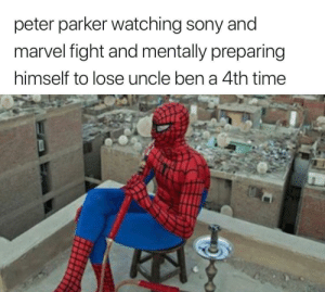 Poor parker ¯\_(ツ)_/¯: peter parker watching sony andi  marvel fight and mentally preparing  himself to lose uncle ben a 4th time Poor parker ¯\_(ツ)_/¯