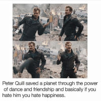 ALRIGHT opinions on the second GOTG movie?? I haven't seen it yet -Indy: Peter Quill saved through the power  of dance and friendship and basically if you  hate him you hate happiness. ALRIGHT opinions on the second GOTG movie?? I haven't seen it yet -Indy