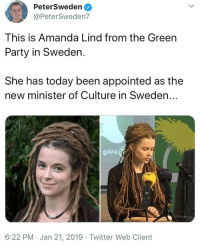 amanda: PeterSweden  @PeterSweden7  This is Amanda Lind from the Green  Party in Sweden.  She has today been appointed as the  new minister of Culture in Sweden...  grona  6:22 PM Jan 21, 2019 Twitter Web Client