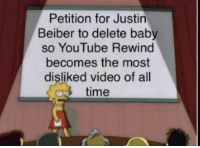 youtube.com, Time, and Video: Petition for Justin  Beiber to delete bab  so YouTube Rewind  becomes the most  disliked video of all  time