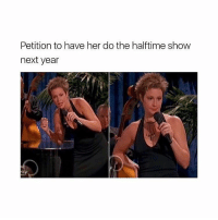 Girl Memes, Petite, and Petition: Petition to have her do the halftime show  next year YES FUCK.ME UP THE ASS YES