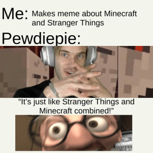 Pewdiepie finally thinks about Stranger Things and Minecraft memes: Pewdiepie finally thinks about Stranger Things and Minecraft memes
