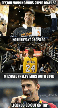 🐐🐐🐐: PEYTON MANNING WINS SUPER BOWL 50  KOBE BRYANT DROPS 60  KING  BRYANT  24  MICHAEL PHELPS ENDS WITHGOLD  @NFL MEMES  LEGENDS GO OUT ON TOP 🐐🐐🐐
