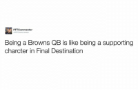 Charlie, Finals, and Nfl: PFTCommenter  dPFT Commenter  Being a Browns QB is like being a supporting  charcter in Final Destination RGIII ❌ Josh McCown ❌ Cody Kessler ❌ Charlie Whitehurst ❌