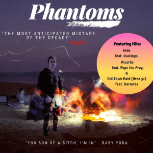 """Releasing """"Phantoms"""" the meme mixtape of the decade for all of the good dank memers on Reddit (actual mixtape link below lol): Phantoms  """"THE MOST ANTICIPATED MIXTAPE  OF THE DECADE""""  Featuring Hits:  Hide  feat. Duolingo,  Ricardo  feat. Pepe the Frog,  Old Town Raid (Area 51)  feat. Harambe  """"YOU SON OF A BITCH, I'M IN"""" - BABY YODA Releasing """"Phantoms"""" the meme mixtape of the decade for all of the good dank memers on Reddit (actual mixtape link below lol)"""