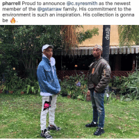 Family, Friends, and Memes: pharrell Proud to announce @c.syresmith as the newest  member of the @gstarraw family. His commitment to the  environment is such an inspiration. His collection is gonna pharrell welcomes jadensmith into the gstarraw family ➡️ DM 5 FRIENDS FOR A SHOUTOUT