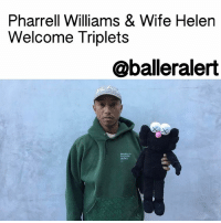 "Memes, Pharrell, and Skateboarding: Pharrell Williams & Wife Helen  Welcome Triplets  @balleralert Pharrell Williams & Wife Helen Welcome Triplets - blogged by: @eleven8 ⠀⠀⠀⠀⠀⠀⠀⠀⠀ ⠀⠀⠀⠀⠀⠀⠀⠀⠀ PharrellWilliams and wife, HelenLasichanh, have welcomed their 2nd, 3rd and 4th child into the world. Vanity Fair reveals that the couple gave birth to triplets earlier this month. Though a rep declined to reveal the sexes and names of the newborns, they did confirm that both mommy and babies are ""healthy and happy."" The three little ones join older brother, 8-year-old Rocket Ayer Williams. ⠀⠀⠀⠀⠀⠀⠀⠀⠀ ⠀⠀⠀⠀⠀⠀⠀⠀⠀ It's been a pretty amazing year for Skateboard P. In December he walked Karl Lagerfeld's Chanel fashion show. It was also announced that he'd be the first-ever male to model in a Chanel handbag campaign. Fashion aside, as a producer of HiddenFigures, Pharrell has racked up several award nominations and wins. ⠀⠀⠀⠀⠀⠀⠀⠀⠀ ⠀⠀⠀⠀⠀⠀⠀⠀⠀ Congrats to Pharrell and Helen on their new bundles of joy."