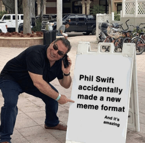 This has so much potential!: Phil Swift  accidentally  made a neW  meme format  And it's  amazing This has so much potential!