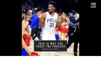 "Sports, Twit, and Why You: PHILA  21  THIS IS WHY YOU  TRUST THE PROCESS  ENBAVOTE JOEL EMBIID  /Twit  br Are you ready to ""Trust the Process""? Because it's here."