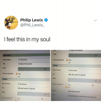 Memes, School, and Resume: Philip Lewis  @Phil_Lewis  I feel this in my soul  ts arso n tne resume  State  CA  High School  Did you graduate?  ⑥.Yes  No  School Name  In my resume  r's also in the rosume  Colloge  State  CA  School Name  City  State  In my resume  Did you graduate?  Why did u ask for a resume  Yes  No  CA  Did you graduate?  School Name  City  State  In my resume  No  Why did u ask for a resume  Haha still attending  CA  Major  It actually bays it in the resume you asked for  Did you graduate?  Yes Every. Damn. Time.