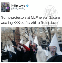 Memes, Square, and 🤖: Philip Lewis  Phil Lewis  TR  VS  WERYBO  Trump protestors at McPherson Square,  wearing KKK outfits with a Trump face  BALLERALERT COM Saw tweets of sightings of the kkk in dc. It was protestors dressed like the kkk with trump's face at McPherson square.