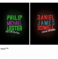 PHILIP  MICHAEL  LESTER  TM  neon  DANIEL  JAMES  intend, I am only lightly salted right now