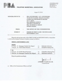 Basketball, Books, and Head: PHILIPPINE BASKETBALL ASSOCIATION  August 30, 2016  MEMORANDUM TO  PBA GOVERNORS ALT. GOVERNORS  TEAM MANAGERS /HEAD COACHES  GAMES and AMUSEMENTS BOARD  TV-5 /AKTV  PBA BOOKING OFFICE  ARANETA COLISEUM  PBA TECHNICAL GROUP  SPORTS MEDIA  FROM THE OFFICE OF THE COMMISSIONER  SUBJECT  ORDER OF FIRST GAME SECOND GAME  SEPTEMBER 9, 2016  Please be advised that order of the FIRST GAME and SECOND GAME on September  9, 2016 at the Araneta Coliseum is hereby reversed, as follows:  ERIDAY SEPTEMBER 9.2016  EROM  4:15 pm 55 Barangay Ginebra San Miguel  vs. Mahindra Enforcers  7:00 p.m. 56 NLEXRoad Wamions  vs. Global Port Batang Pier  TO  4:15 p.m. 55 NLEX Road Warriors  vs. Global Port Batang Pier  7:00 p.m. 56 Barangay Ginebra San Miguel  vs Mahindra Enforcer  Please be guided accordingly.  ANDRES Y NARVASA JR.  Commissioner  cc: Office of the Commissioner Officers and Staff DUE TO INSISTENT PUBLIC DEMAND: Sa SEPTEMBER 9, 2ND GAME na po ang Ginebra vs Mahindra!  Bakit pa kasi kayo nagpanggap na ilalagay ang Ginebra sa 1st game hahaha. Kangkong man sa inyong paningin, sa mga Kangkonatics ay #NSD pa din!