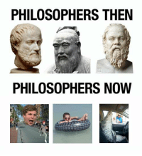Now, Philosophers, and Then: PHILOSOPHERS THEN  PHILOSOPHERS NOW https://t.co/lUtKiougBD