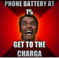 Memes, Phone, and 🤖: PHONE BATTERY AT  1%  GET TO THE  CHARGA