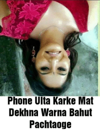 Memes, Ulta, and 🤖: Phone Ulta Karke Mat  Dekhna Warna Bahut  Pachtaoge It really works!
