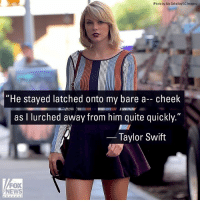 "JUST IN: TaylorSwift testified during a civil trial in federal court that she had been groped during a meet-and-greet before a 2013 concert in Denver.: (Photo by Alo Ceballos/GC Images)  ""He stayed latched onto my bare a- cheek  as I lurched away from him quite quickly.""  2753 EWIIENIY  Taylor Swift  FOX  NEWS JUST IN: TaylorSwift testified during a civil trial in federal court that she had been groped during a meet-and-greet before a 2013 concert in Denver."
