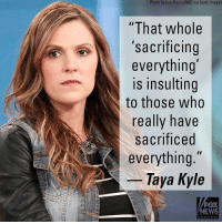 "Abc, Colin Kaepernick, and Memes: Photo by Lou Rocco/ABC via Getty Images  ""That whole  'sacrificing  everything  is insulting  to those who  really have  sacrificed  everything  Taya Kyle  FOX  NEWS  chan ne Taya Kyle, the widow of Navy SEAL sniper Chris Kyle, slammed Nike for its ad featuring Colin Kaepernick, stating that the ""sacrificing everything thing – it just doesn't play out here."""
