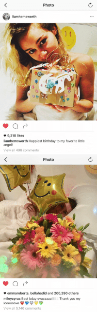 Birthday, Miley Cyrus, and Angel: Photo  y iamhemsworth  9,310 likes  liamhemsworth Happiest birthday to my favorite little  angel!  View all 498 comments   Photo  emmaroberts, bellaha did and 200,290 others  miley Cyrus Best bday evaaaaaa  Thank you my  IOOOOOOVe  View all 5,146 comments Miley and Liam are the cutest 😍