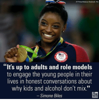 """Drinking, Memes, and Alcohol: PhotoAebecca Blackwell, File  """"It's up to adults and role models  to engage the young people in their  lives in honest conversations about  why kids and alcohol don't mix.""""  Simone Biles Olympic gymnast SimoneBiles is using her fame for good as an advocate in the fight to stop underage drinking. Read her full op-ed at FoxNews.com."""