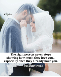 Memes, Islam, and Photography: PHOTOGRAPHY  The right person never stops  showing how much they love you.  especially once they already have you.  @islam everyone The right person never stops showing how much they love you... especially once they already have you. Beautiful Photo from @reyhanphotography