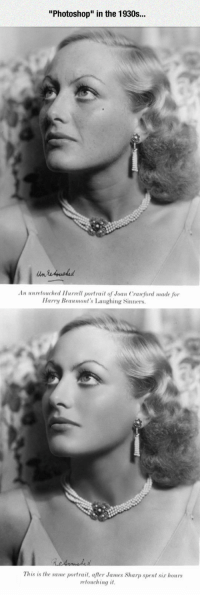 "Photoshop, Tumblr, and Blog: ""Photoshop"" in the 1930s...  An unretouched Hurvell portrait of Joan Crauford made for  Harry Beaumont's Laughing Sinners  This is the same portrait, after James Sharp spent sir hours  retouching it <p><a href=""https://epicjohndoe.tumblr.com/post/169478183219/photoshop-in-the-old-days"" class=""tumblr_blog"">epicjohndoe</a>:</p><blockquote><p>Photoshop In The Old Days</p></blockquote>"