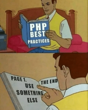 Best, Something Else, and Page: PHP  BEST  PRACTICES  PAGE 1  USE THE EN  SOMETHING  ELSE Best practice ever!