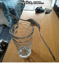 Memes, Physical, and Physics: Physics, man This is blowing my mind :O