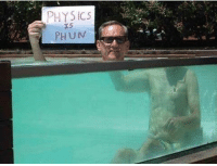Look what dihydrogen monoxide did to this poor man! He can't even spell now!: PHYSICS  PHUN Look what dihydrogen monoxide did to this poor man! He can't even spell now!
