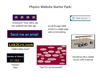 "Physics: Physics Website Starter Pack:  @ Not secure  ""Emoticons"" from 2002, site  last updated two days ago  Scroll through 3000  words in a single page  with no formatting  Send me an email  Lnk2Lrn.comm  Mechanics  ""H3IIO F3ll0w K1ds!""  Velocity and  Units  Vector  Circular  Motion  Laws  Fluids  Newtons  Laws  Orbits  Forces of Energy  Number of Visitors  Somehow still a citable  source with 6 awards  Angular Momentum  15 136B  Work, Energy  and Power  Work-Energy  Equilibriunm  ""Visitors""  ""Hits""  ""See? It's all connected!"""
