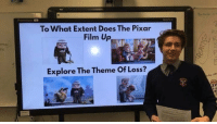 Pixar, Film, and MeIRL: Pi  To What Extent Does The Pixar  Film Up  Explore The Theme Of Loss? meirl