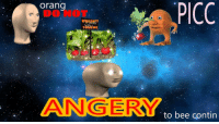 "Reddit, Touche, and Com: PICC  orang  DO NOT  TOUCHE  ANG ERY  to bee contin <p>[<a href=""https://www.reddit.com/r/surrealmemes/comments/7ocihc/does_not_touch_radish_contine/"">Src</a>]</p>"