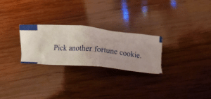 I can never get away from redirect links these days.: Pick another fortune cookie. I can never get away from redirect links these days.