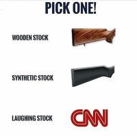 cnn.com, Memes, and 🤖: PICK ONE!  WOODEN STOCK  SYNTHETIC STOCK  CNN  LAUGHING STOCK None of the above actually... Gimme a BUMP STOCK 😎 Almost forgot, janked this from @tacticalsht 👈🏼